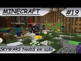 MINECRAFT Skywars NoobS em ação!! #19