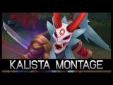 High Elo Kalista Montage