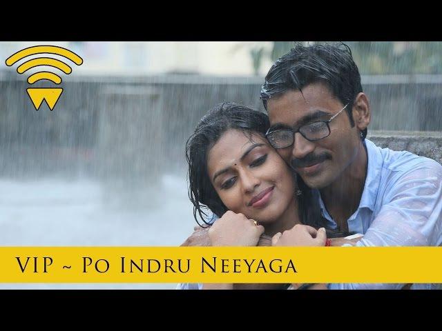 Velai Illa Pattadhaari D25 VIP - Po Indru Neeyaga | Full Video Song