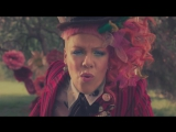 премьера клипа Пинк \ P!nk - Just Like Fire ( саундтрек Alice Through The Looking Glass \ Алиса в Зазеркалье 2016