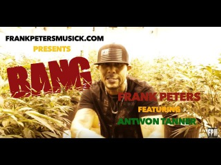 Frank Peters Feat. Antwon Tanner - BANG!