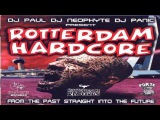 DJ Paul, DJ Neophyte, DJ Panic - Rotterdam Hardcore (2000)