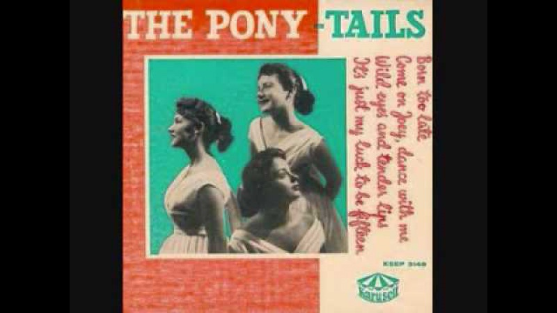 The Poni-Tails - It's Just My Luck To Be Fifteen (1957)