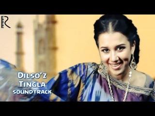 Dilso'z - Tingla | Дилсуз - Тингла (soundtrack)