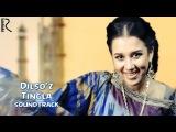 Dilsoz - Tingla   Дилсуз - Тингла (soundtrack)