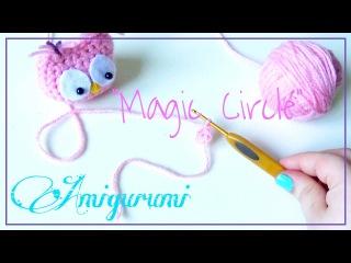 Учимся вязать: волшебное кольцо амигуруми ► два варианта [вязание крючком]
