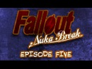 Fallout Nuka Break the series Episode Five