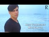 Aziz Yuldashev - Majnuntol | Азиз Юлдашев - Мажнунтол