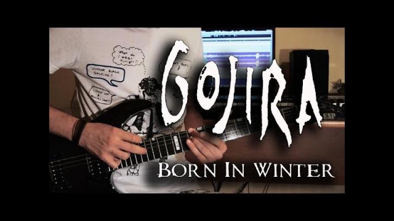 Gojira - Born In Winter (Guitar Cover)