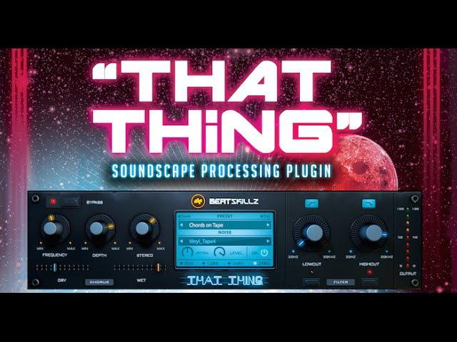 That Thing - Chorus/Vintage Multi Effects Plugin - VST/ AU/ AAX