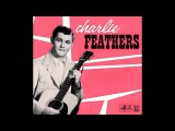 Charlie Feathers - Can't Hardly Stand It - King 1956