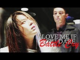► Love Me If You Dare ✖ Battle Cry