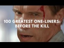 100 Greatest One-Liners Before The Kill
