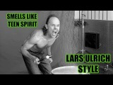 Smells Like Teen Spirit Drum Cover (Lars Ulrich Version)