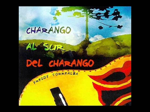 Charango al Sur del Charango (Full Album) - Freddy Torrealba