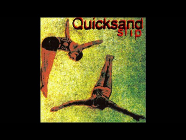 Quicksand - How Soon is Now