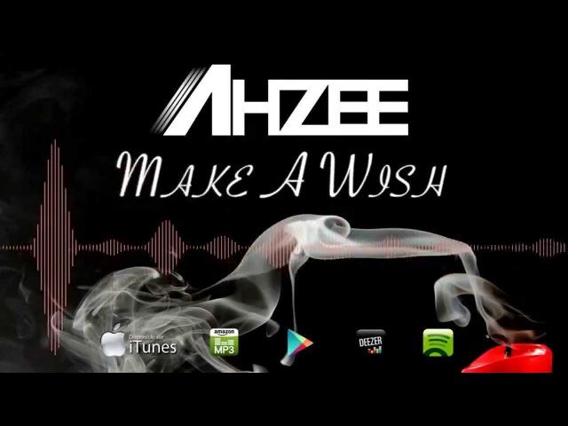 Ahzee - Make A Wish (Official Radio Edit)