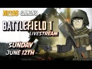 Battlefield 1 Multiplayer Livestream! - Sunday June 12th 200 PM PST