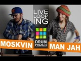 Moskvin &amp Man Jah - abstract live looping jam Drum pads 24