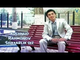 Xushnud Rahmonov - Shaxarlik qiz | Хушнуд Рахмонов - Шахарлик киз