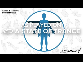 Same K & Stendahl - Body Language [A State Of Trance 772]