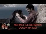 Mehmet ile Nermin'in Çocuk Hayali - Acı Hayat 14.Bölüm