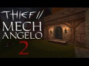 Thief 2 FM: Mech Angelo - 2 - The Squee Pixie