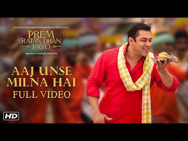 Aaj Unse Milna Hai Full Song | Prem Ratan Dhan Payo | Salman Khan Deepak Dobriyal