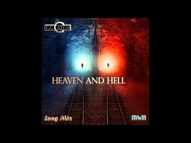 C C Catch - Heaven And Hell Long Mix (re-cut by Manaev)
