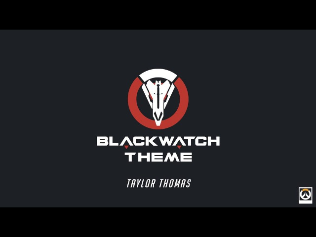 Taylor Thomas Blackwatch Theme Overwatch Tribute OUT NOW ON SPOTIFY