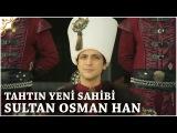 Muhteşem Yüzyıl Kösem 27.Bölüm   Tahtın yeni sahibi Osman Han