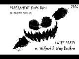 Knife Party vs. Wolfpack &amp Warp Brothers - Parliament Funk Bass (DJ YURKESH mash up)