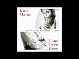 Kurt Maloo - Come Over Here (Julian Marsh Soulful Radio Mix)