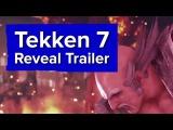 Tekken 7 Reveal Trailer - Xbox E3 2016