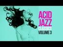 Acid Jazz Classics Vol 3 2 Hours Jazz Funk Soul Breaks Bossa Beats Lounge Non Stop R B Chill Out