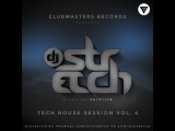 DJ Stretch - Tech House Session Vol.4 (Mixed On 29.01.16)