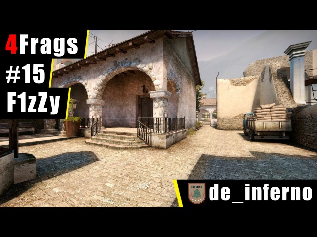 4 Frags 15 by F1zZy @ de_inferno