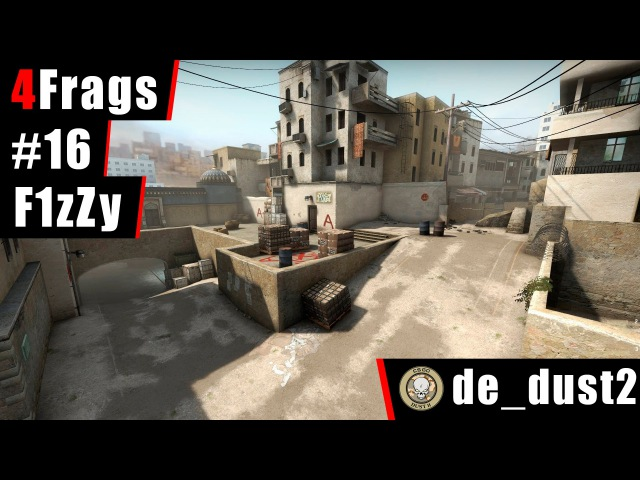 4 Frags 16 by F1zZy @ de_dust2