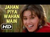 Jahan Piya Wahan Main - Apurva Agnihotri & Mahima Chaudhry - Pardes