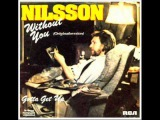 HARRY NILSSON WITHOUT YOU ORIGINAL VERSION