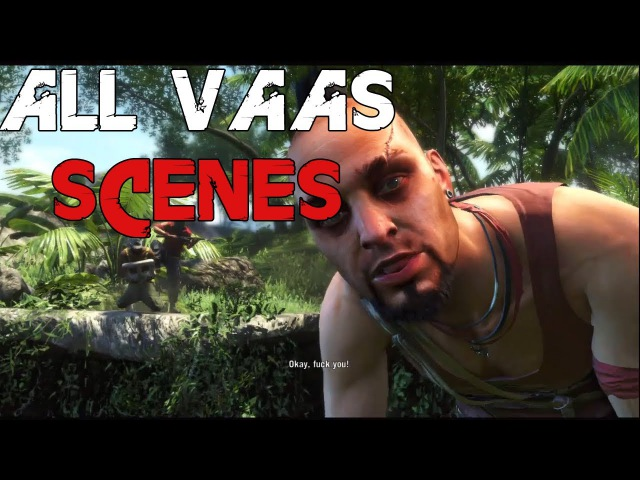 Far Cry 3 - All Vaas Scenes/Dialogue