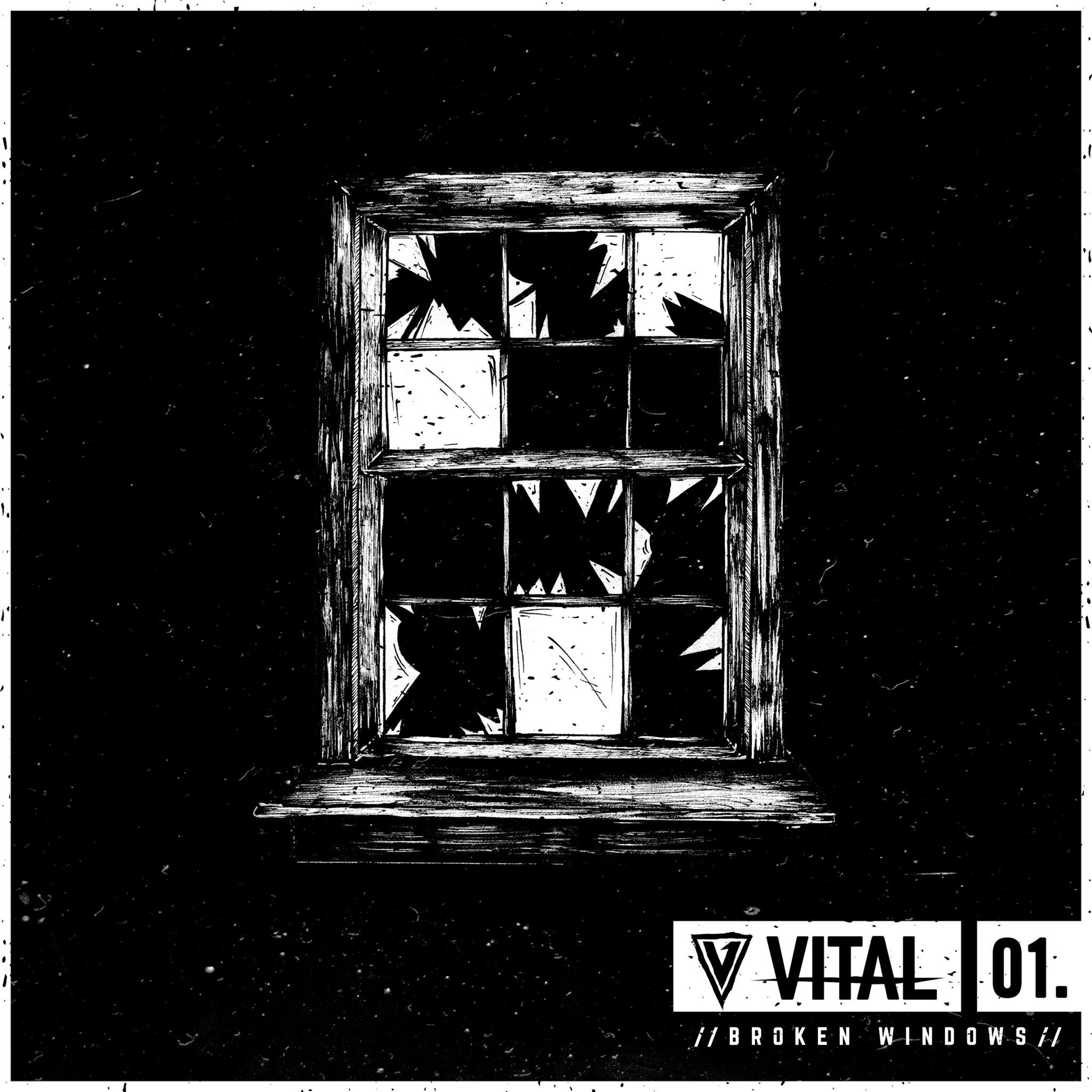 VITAL - Broken Windows [single] (2016)