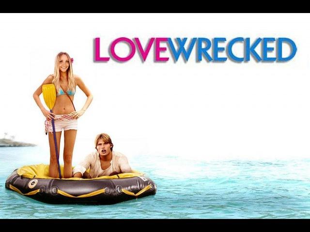 Любовь на острове Love Wrecked (2005)