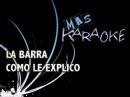 LA BARRA - COMO LE EXPLICO (KARAOKE)