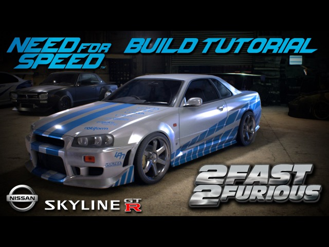 Need for Speed 2015 2 Fast 2 Furious Brian's Nissan Skyline Build Tutorial How To Make