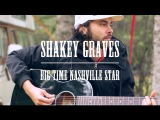 Winnipeg Folk Fest Sessions - Shakey Graves - Big Time Nashville Star