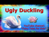 The Ugly Duckling by Hans Christian Andersens. Fairy Tales for Kids