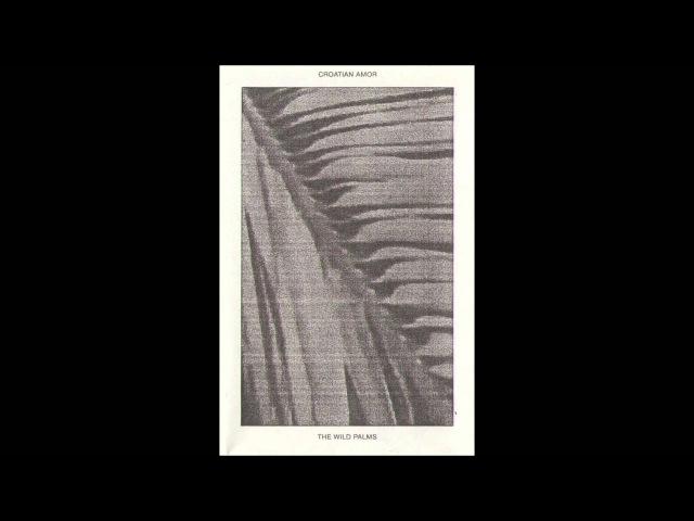 Croatian Amor - The Wild Palms [Full Album]