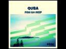 QUBA - FISH GO DEEP 026