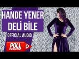Hande Yener - Deli Bile